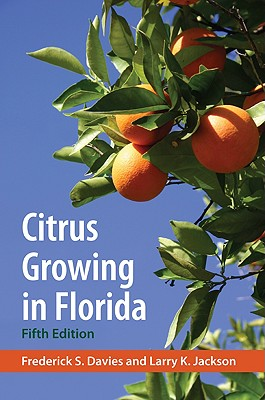 Citrus Growing in Florida By Davies, Frederick S./ Jackson, Larry Keith
